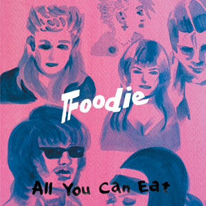Foodie / All You Can Eat