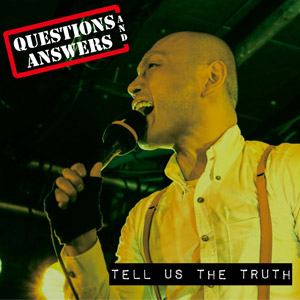 QUESTIONS AND ANSWERS - Tell Us The Truth (POGO95)